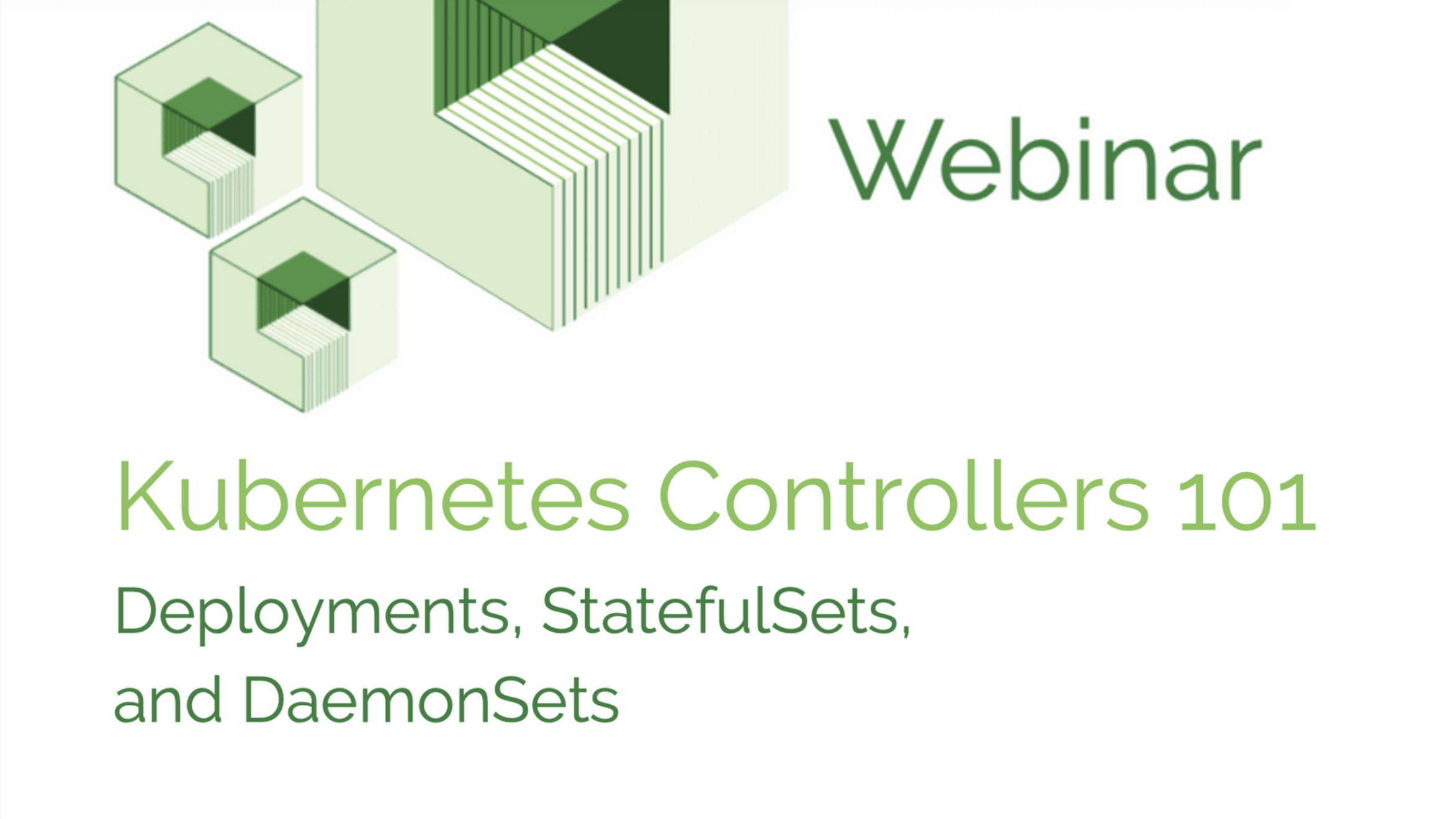 Kubernetes Controllers 101: Deployments, StatefulSets, and DaemonSets